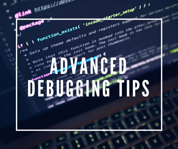 Advanced Debugging Tips