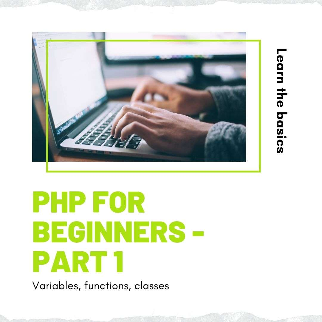 PHP For Beginners - Part 1: Variables, Functions, Classes