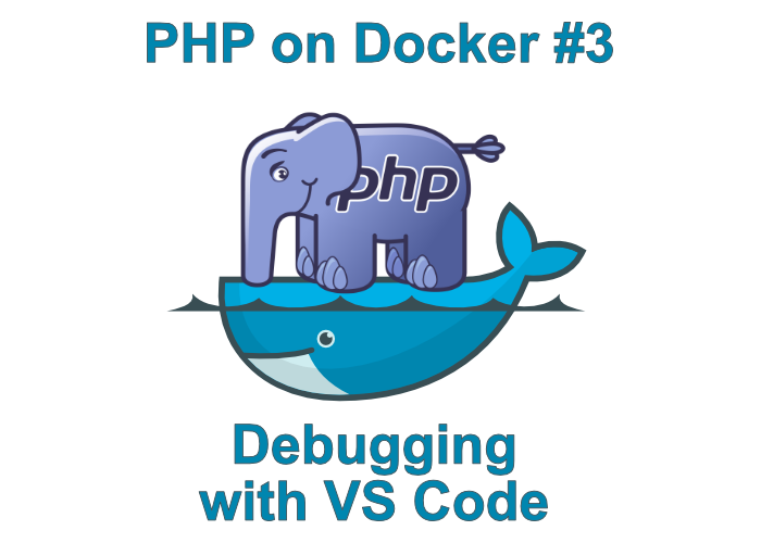 Debugging PHP on Docker with VS Code