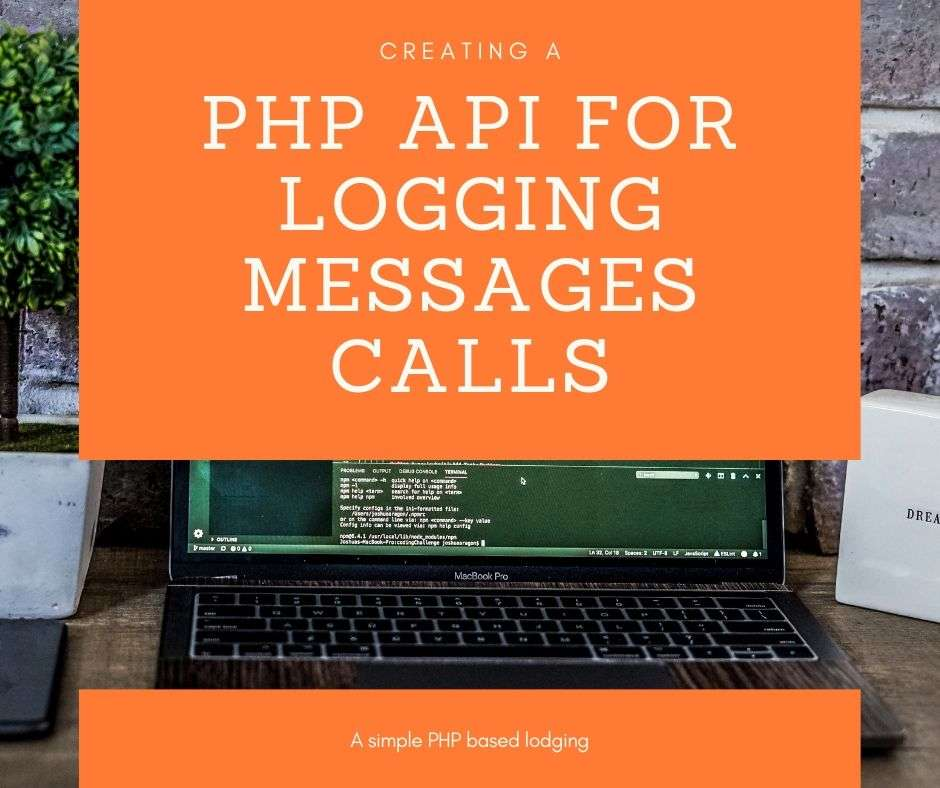 Creating a PHP API for Logging Messages Calls