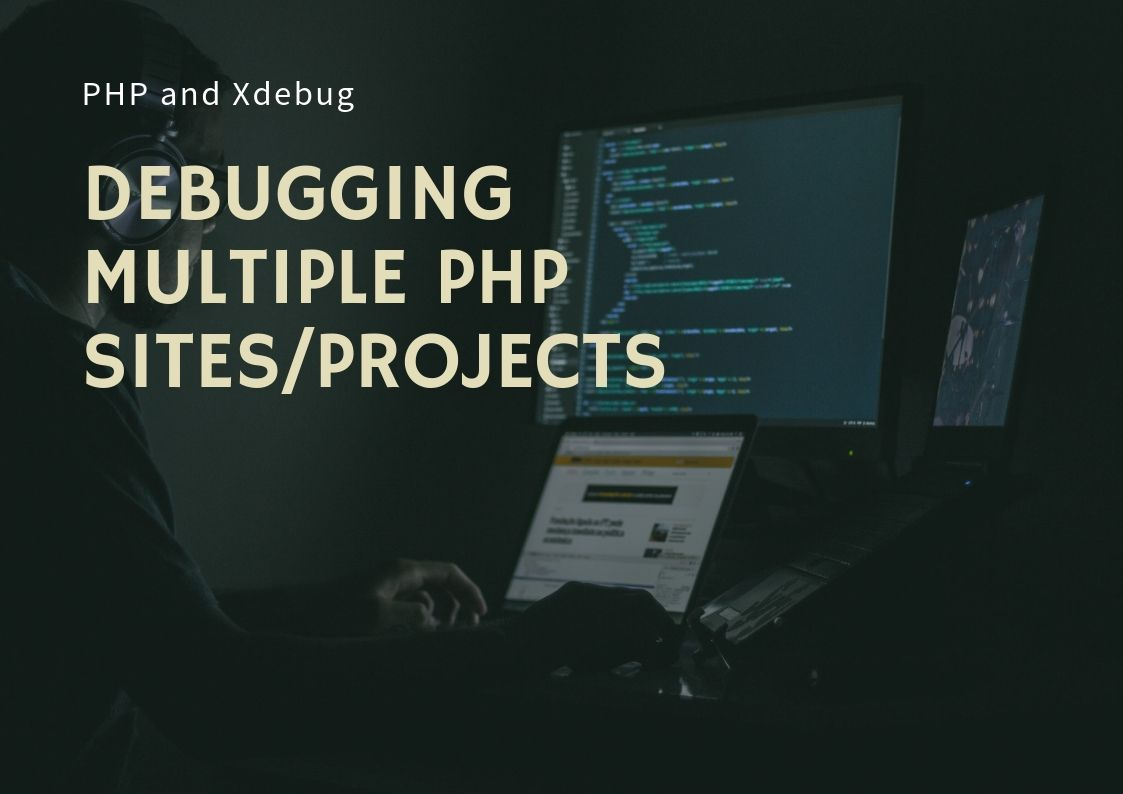 Debugging Multiple PHP Sites/Projects
