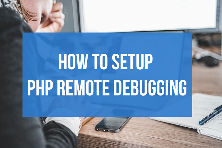 How to setup PHP remote debugging