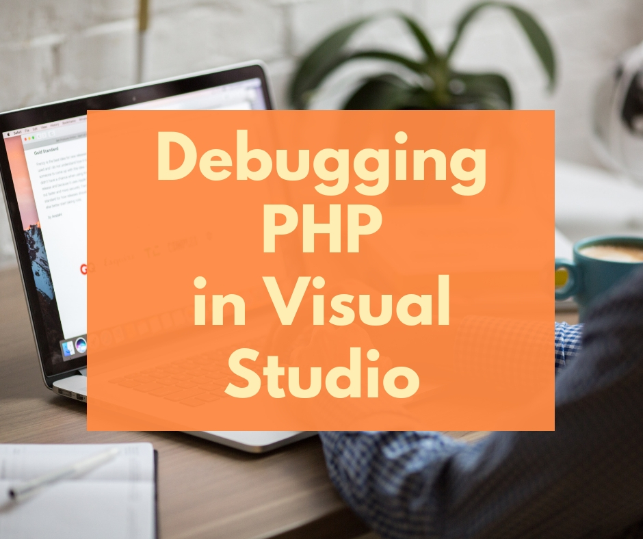 Debugging PHP in Visual Studio