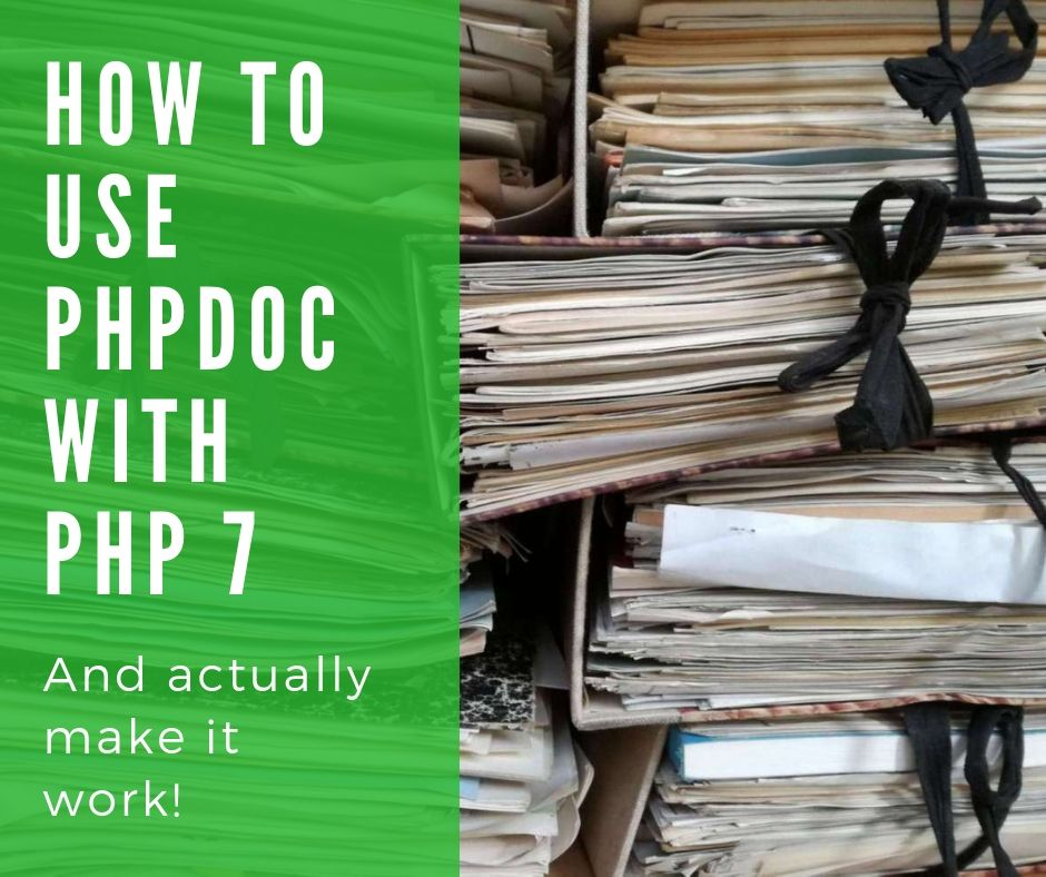 Using PHPDoc With PHP 7 - And Actually Making it Work