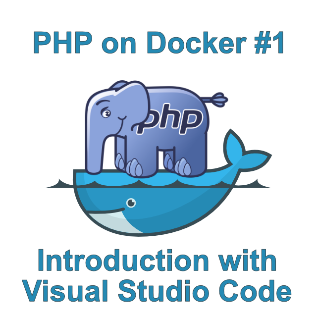 Introduction to PHP on Docker with Visual Studio Code
