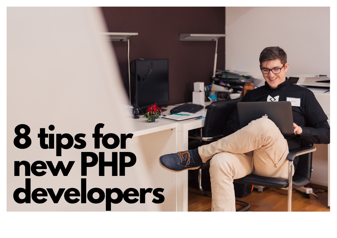 8 Tips a new PHP developer should know